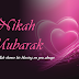 Nikah Mubarak Wishes, Images, Dua and Wallpapers