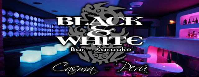 BLACK AND WHITE BAR KARAOKE - CASMA