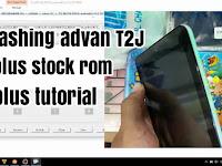 Cara flashing tab advan T2J lengkap dengan stock rom dan tutorial 2018