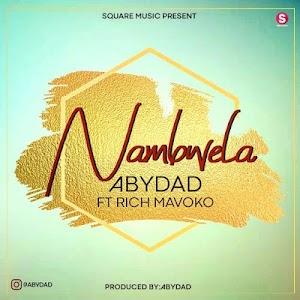 Download Mp3 | Abydad ft Rich Mavoko - Nambwela