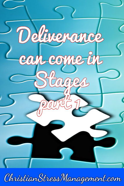 Deliverance can come in stages - part 1