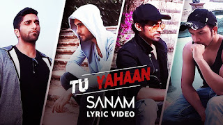 Tu Yahaan | Sanam (Lyric Video)