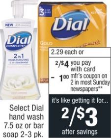 Select Dial hand wash 7.5 oz or bar soap 2-3 pk. $2.29 ea. or 2/$4