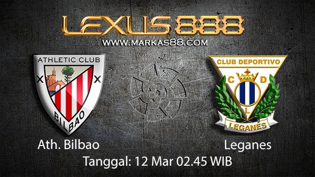 BOLA88 - PREDIKSI TARUHAN BOLA ATH. BILBAO VS LEGANES 12 MARET 2018 ( SPANISH LA LIGA )