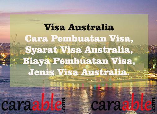 Cara mengurus sendiri pembuatan visa australia dengan mudah ditambah informasi syarat visa australia, biaya pembuatan, dormulir visa australia dan jenis visa australia.
