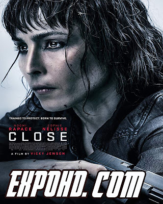 Close 2019 Dual Audio 720p || Subtitles | BluRay 480p | HDRip x264 [Watch & Download Here]