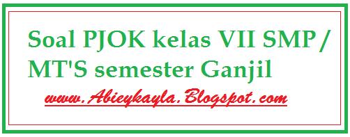 Soal UTS PJOK Kelas 7 SMP Semester 1 Bab Permainan dan Olahraga Bola Besar (KTSP)