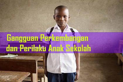Gangguan Perkembangan dan Perilaku Anak Sekolah