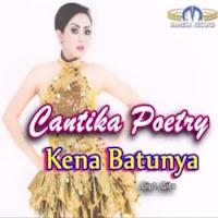 Lirik Lagu Cantika Poetry Kena Batunya