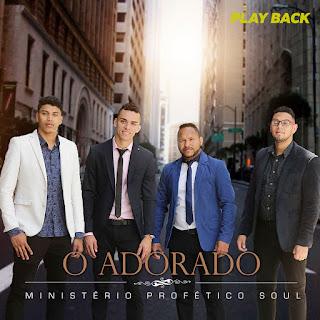 Baixar CD O Adorado - Ministério Profético Soul Playback