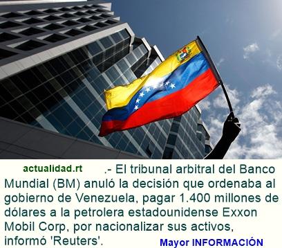 Venezuela gana otro pulso a Exxon Mobil: CIADI anula pagos de Caracas a la petrolera
