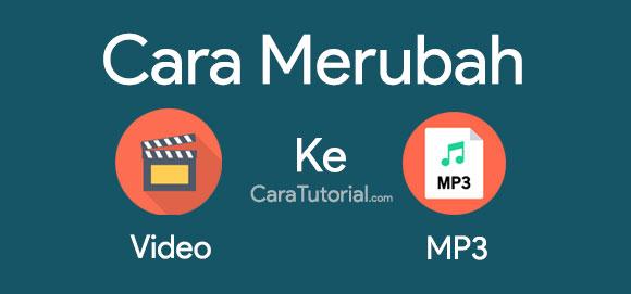 Cara Mengubah Video Menjadi MP3 Mudah & Cepat