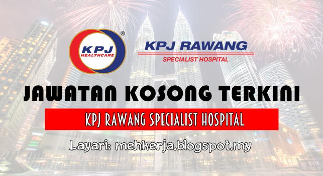 Jawatan Kosong Terkini 2016 di KPJ Rawang Specialist Hospital Sdn Bhd