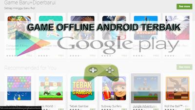 30 Game Offline Android Terbaik Gratis Yang Bisa Di Mainkan Tanpa Koneksi Internet