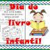 DIA DO LIVRO INFANTIL: DIVERSAS ATIVIDADES PARA IMPRIMIR