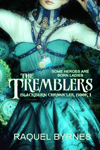 The Tremblers, Blackburn Chronicles, Book 1, Some Heroes are born ladies. a girl's body is shown from the neck down. It's a blue dress, steampunk-style cover.