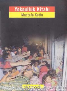 Mustafa Kutlu - Yoksulluk Kitabı