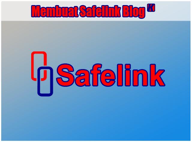 Cara Lengkap Membuat Blog Safelink Dengan Benar Work 100%