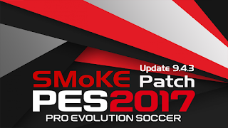 PES SMoKE 2017 Update 9.4.3 For 9.4 Terbaru