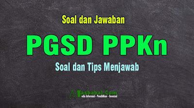 Soal Kompetensi Teknis Guru PPKn PGSD. Soal P3K PGSD PPKn Tahun 2021. Soal P3K untuk Guru Pelajaran PKn PGSD