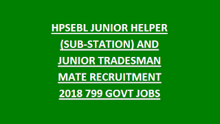 HPSEBL JUNIOR HELPER (SUB-STATION) AND JUNIOR TRADESMAN MATE RECRUITMENT 2018 799 GOVT JOBS