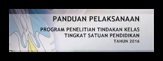 Panduan Pelaksanaan Penelitian Tindakan Kelas (PTK) Tingkat Satuan Pendidikan