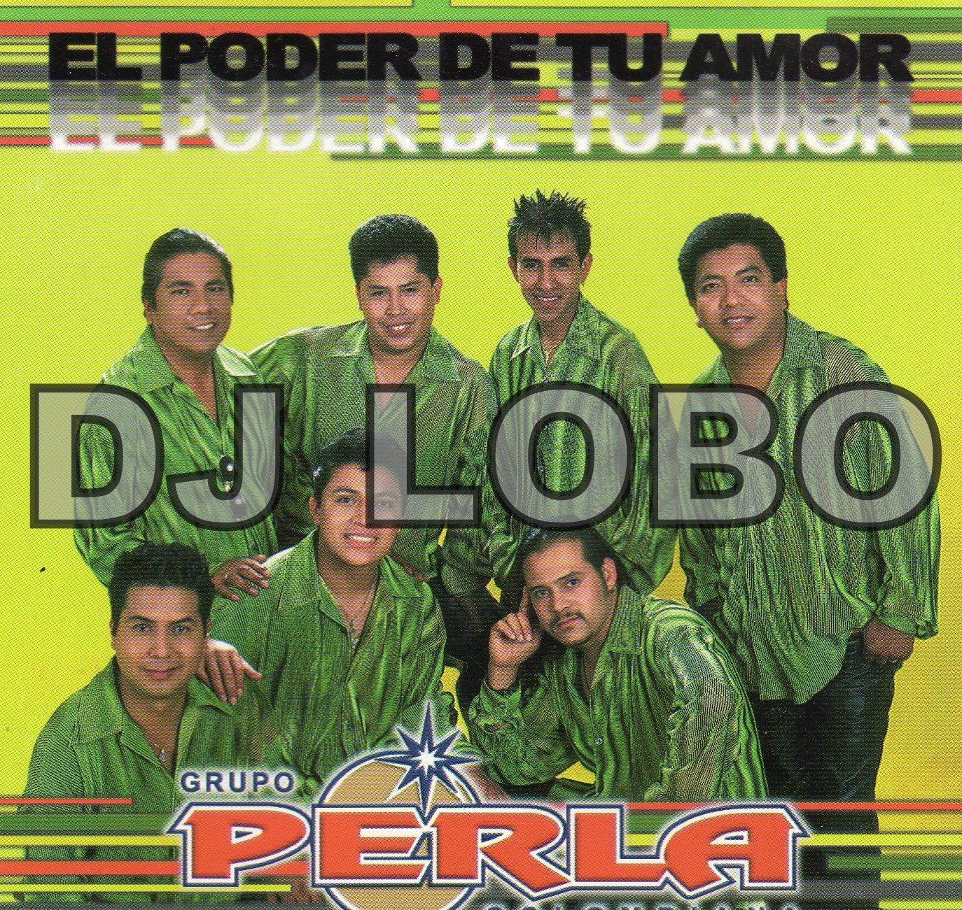 nuevo autentico linda nuevos especiales DISCOS DJ LOBO: GRUPO PERLA COLOMBIANA - EL PODER DE TU AMOR