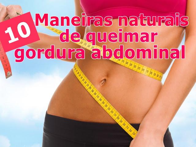 10 maneiras naturais de queimar gordura abdominal