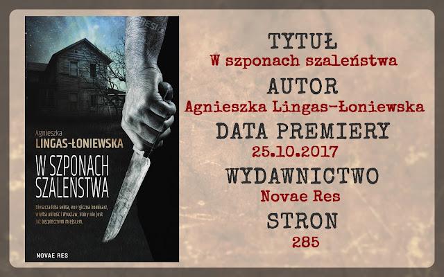"""""""W szponach szaleństwa"""" Agnieszka Lingas-Łoniewska"""