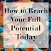 The One Change to Reach Your Full Potential You Can Make Today