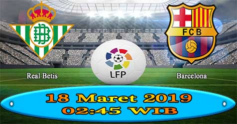 Prediksi Bola855 Betis vs Barcelona 18 Maret 2019