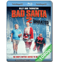 BAD SANTA 2 (2016) UNRATED FULL 1080P HD MKV ESPAÑOL LATINO
