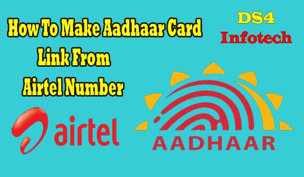 How To Make Aadhaar Card Link From Airtel Number