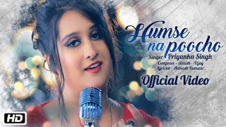 Humse Na Poocho Lyrics | Priyanka Singh