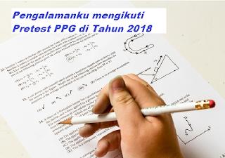 pengalaman-mengikuti-dan-mengerjakan-pretest-ppg-dalam-jabatan-tahun-2018