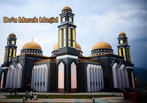 http://zakiya9.blogspot.com/2016/07/doa-ketika-masuk-masjid-dan-keluar-dari.html