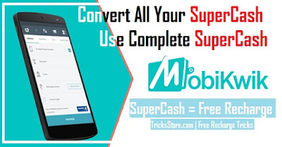 mobikwik offer mobikwik supercash wallet trick convert all your supercash into recharge