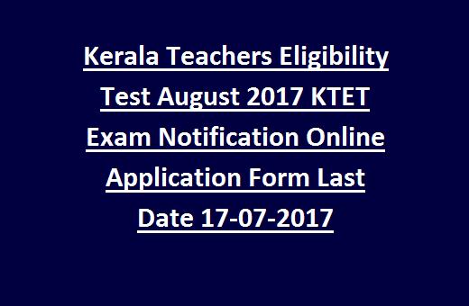 Kerala Teachers Eligibility Test August 2017 KTET Exam