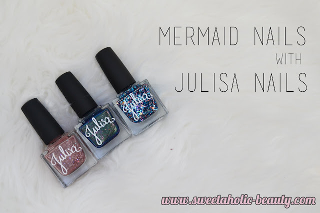 Mermaid Nails with Julisa Nails - Review & Swatches