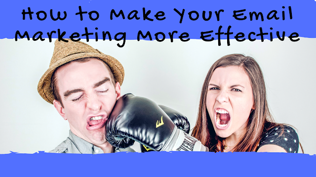 How to Make Your Email Marketing More Effective