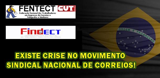 EXISTE CRISE NO MOVIMENTO SINDICAL NACIONAL DE CORREIOS!