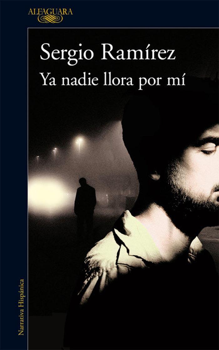 Ya nadie llora por mí, de Ssergio Ramírez