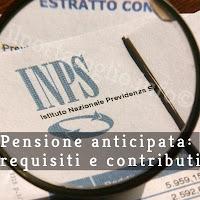 pensione anticipata: requisiti e contributi