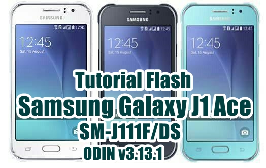 Tutorial Flash Samsung Galaxy J1 Ace SM-J111F via Odin