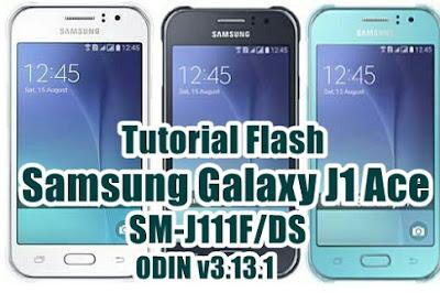 Tutorial Flash Samsung Galaxy J1 Ace SM-J111F via Odin