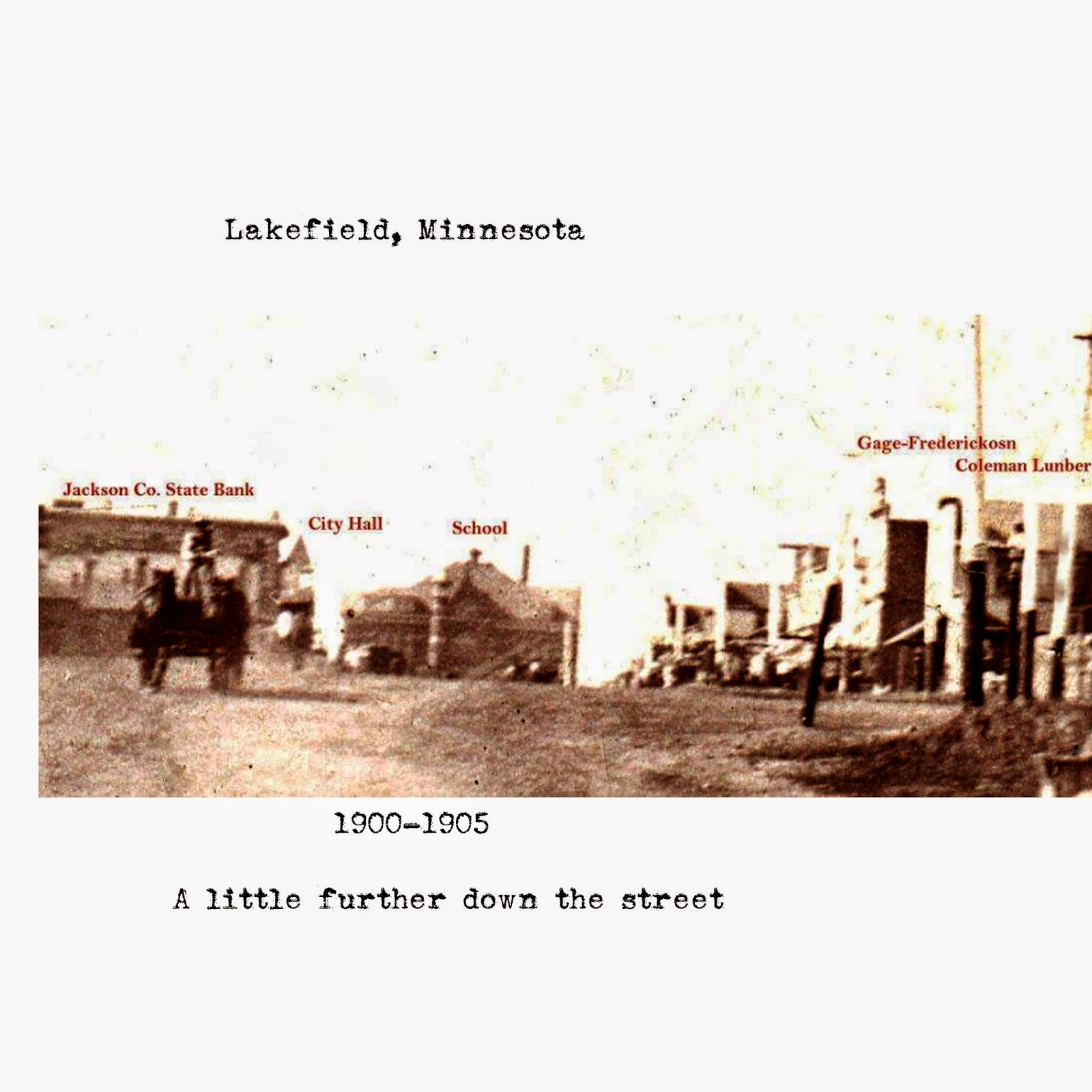 Lakefield, Minnesota 1900-1908 Coutesy of Jackson Historical Society