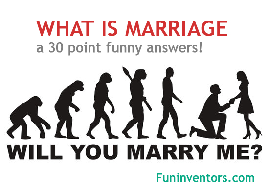 what-is-marriage-30-point-funny-answers