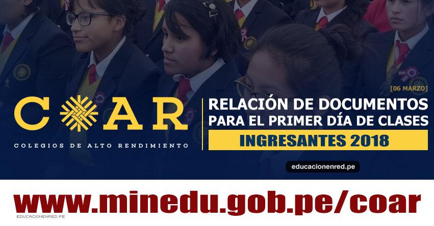 COAR 2018: Relación de Documentos a Presentar el Primer Día de Clases a Colegios de Alto Rendimiento [INGRESANTES] MINEDU - www.minedu.gob.pe