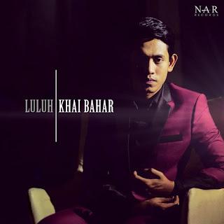 Khai Bahar - Luluh MP3