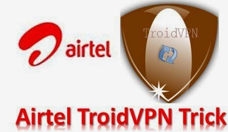 Airtel 3G Free Internet TroidVPN Android VPN Trick Use Any